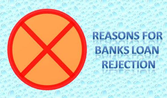 Banks Loan रिजेक्ट होने के मुख्य नौ कारण.