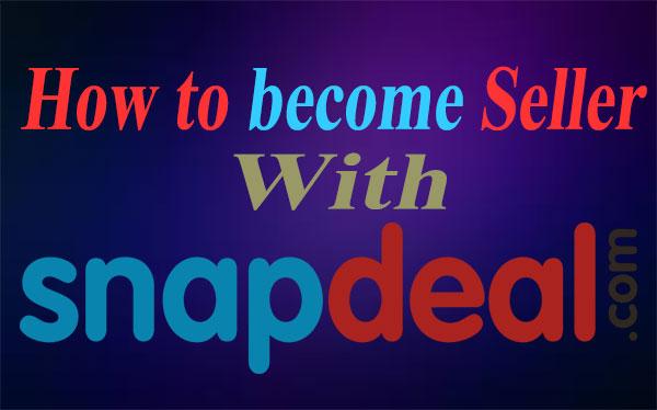 SnapDeal के साथ ऑनलाइन बेचने का बिज़नेस कैसे शुरू करें |
