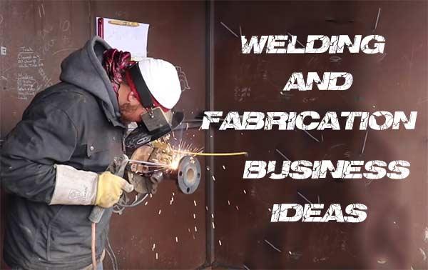 वेल्डिंग और फेब्रिकेशन बिजनेस। Welding & Fabrication Business ideas.