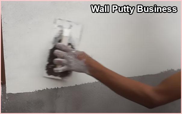 वाल पुट्टी बनाने का बिजनेस. Wall Putty Manufacturing Business in Hindi.