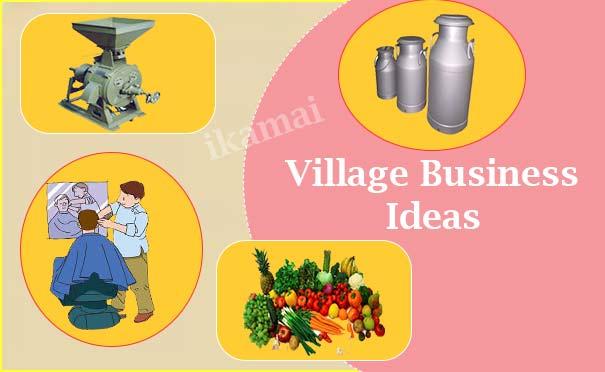 Top 24 Village Business Ideas in Hindi. गांवों से शुरू किये जाने वाले व्यापार।